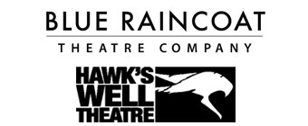 Blue Raincoat and Hawkswell Theatres